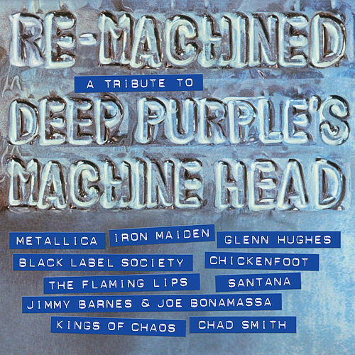 Re-Machined: A Tribute To Deep Purple's Machine Head de Various Artists
