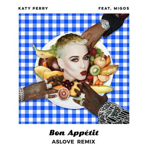 Bon Appétit (Aslove Remix) de Katy Perry