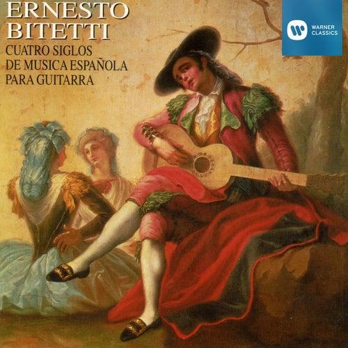 Cuatro Siglos de Música Española para Guitarra de ERNESTO BITETTI