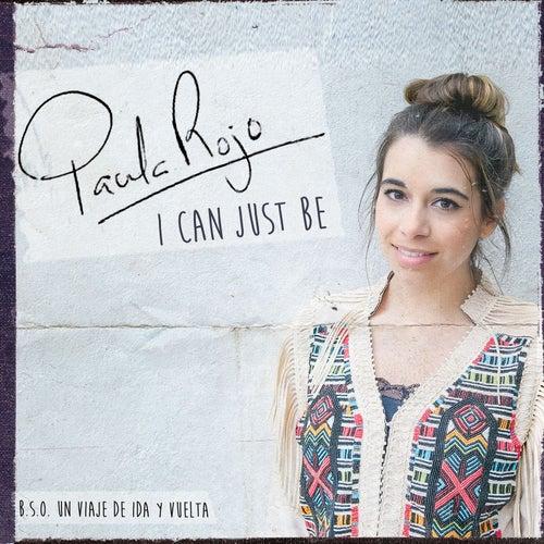 I Can Just Be de Paula Rojo