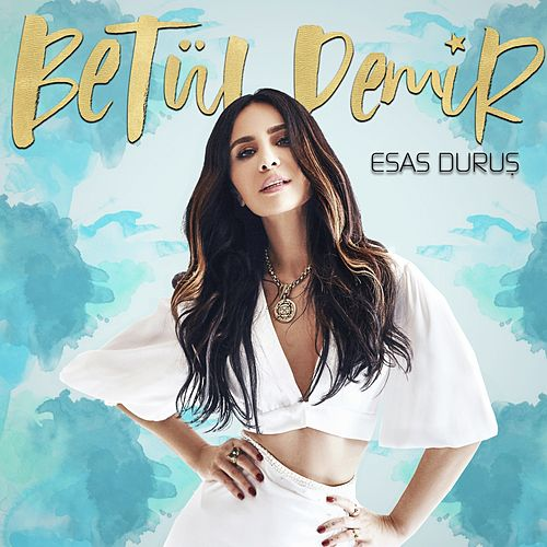 Esas Duruş by Betül Demir