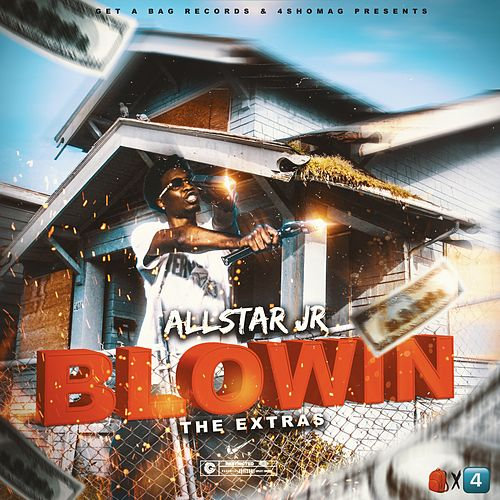 Blowin the Extras by Allstar JR