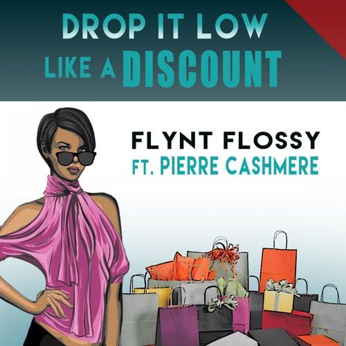 Drop It Low Like a Discount (feat. Pierre Cashmere) de Flynt Flossy