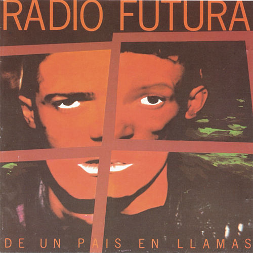 De un Pais en Llamas de Radio Futura