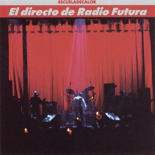 El Directo De Radio Futura-La Escuela De Calor de Radio Futura