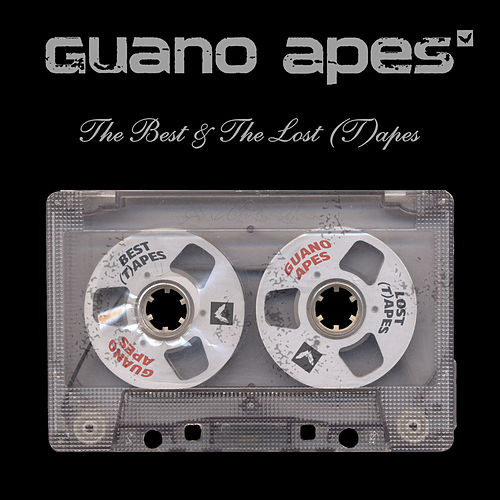 The Best and The Lost (T)apes von Guano Apes