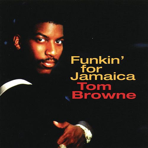 Funkin' For Jamaica de Tom Browne