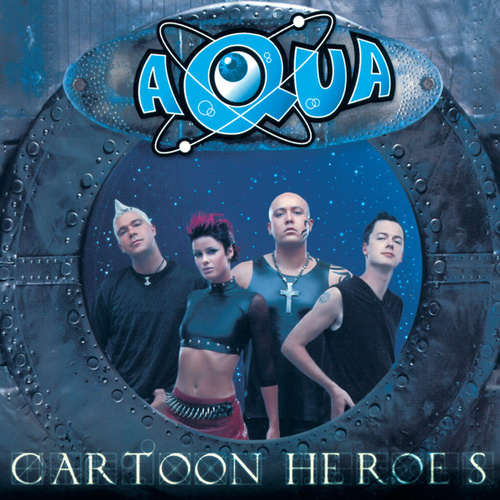 Cartoon Heroes von Aqua