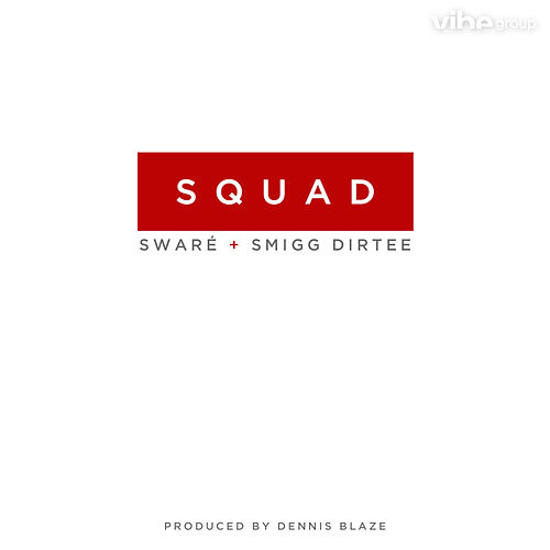 Squad (feat. Sware & Smigg Dirtee) by Dennis Blaze