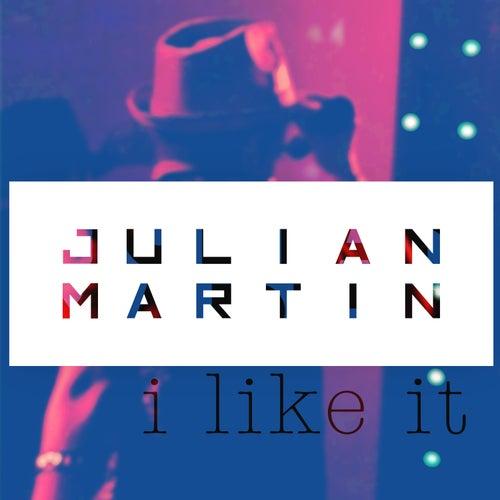 I like it de Julian Martin