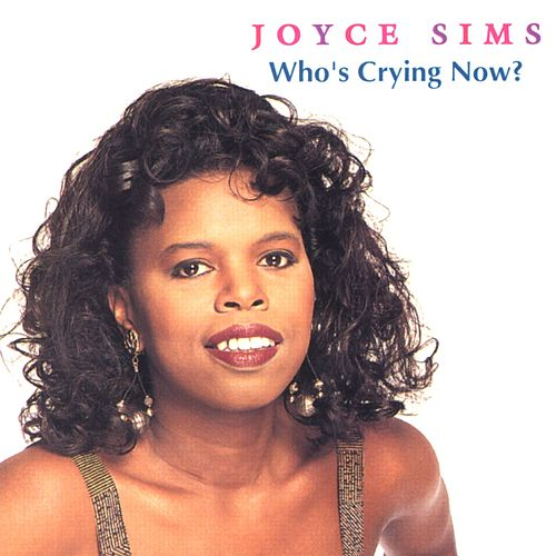 Who's Crying Now? by Joyce Sims
