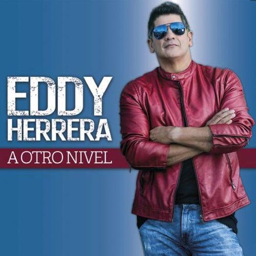 A Otro Nivel by Eddy Herrera