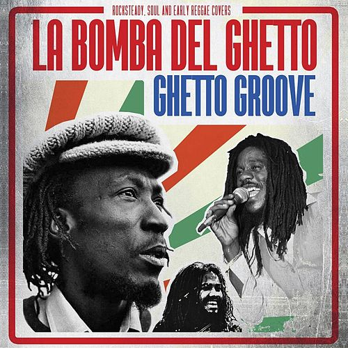 Ghetto Groove von La Bomba del Ghetto
