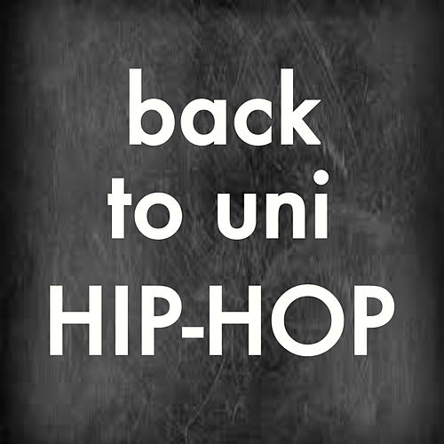 Back To Uni Hip-Hop by Various Artists