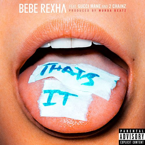 That's It (feat. Gucci Mane & 2 Chainz) de Bebe Rexha