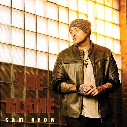 The Blame by Sam Grow
