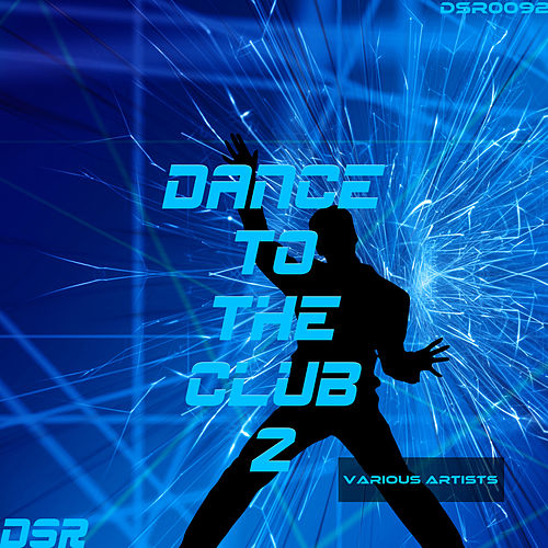 Dance to the Club, Vol. 2 von Various Artists