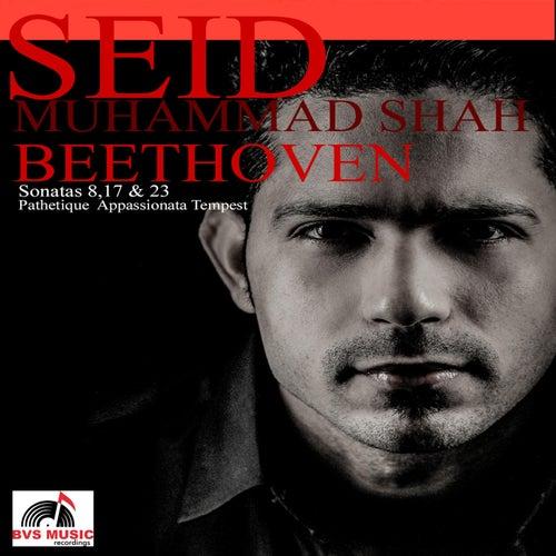 Beethoven Sonatas 8,17 & 23 de Seid Muhammad Shah