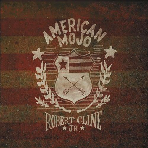 American Mojo by Robert Cline Jr.
