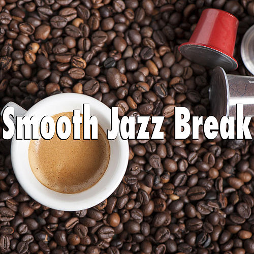 Smooth Jazz Break by Various Artists