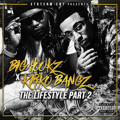 The Lifestyle, Pt. 2 (feat. Kirko Bangz & Pac Marly) by Big Hookz
