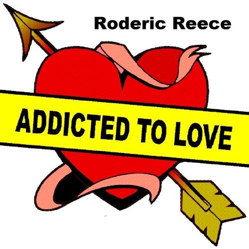 Addicted to Love de Roderic Reece