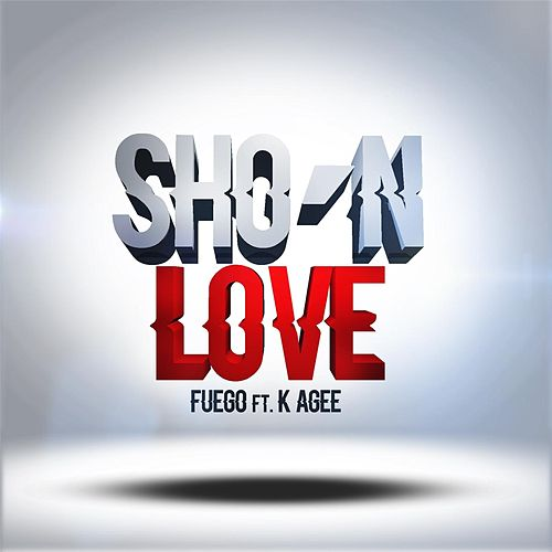 Sho'n Love (feat. K Agee) de Fuego