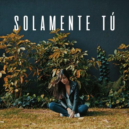 Solamente Tú by Laura Naranjo