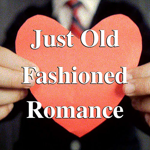 Just Old Fashioned Romance de Various Artists