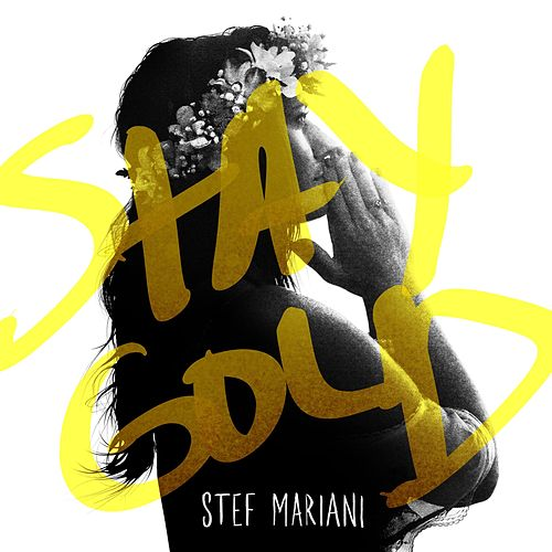 Stay Gold by Stef Mariani