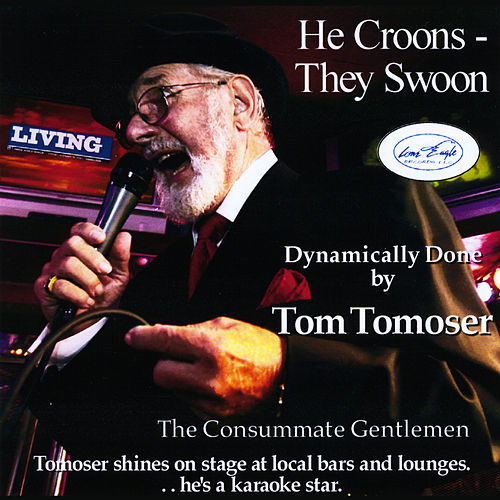 He Croons: They Swoon de Tom Tomoser