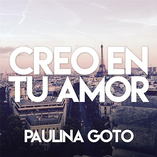 Creo en Tu Amor de Paulina Goto