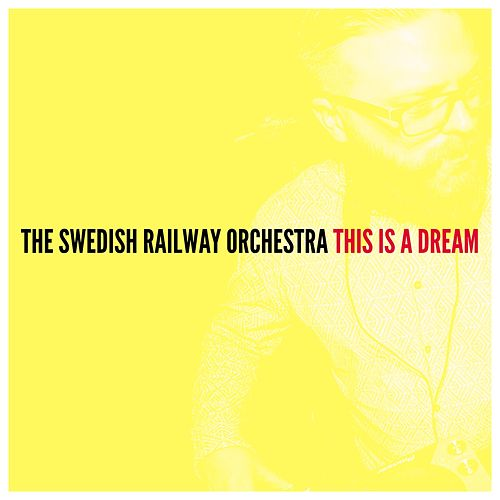 This Is a Dream by The Swedish Railway Orchestra