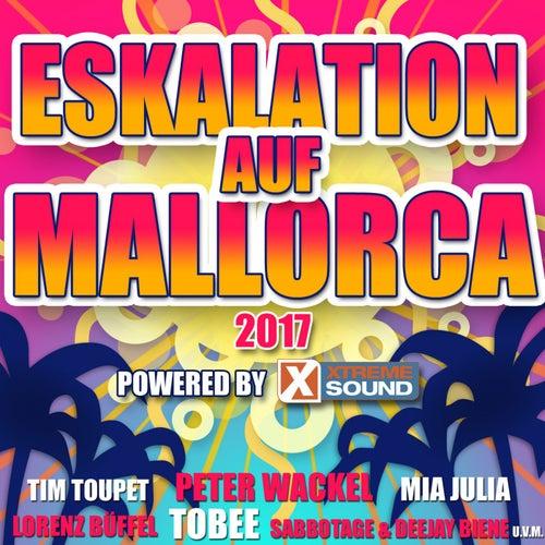 Eskalatation auf Mallorca 2017 powered by Xtreme Sound von Various Artists