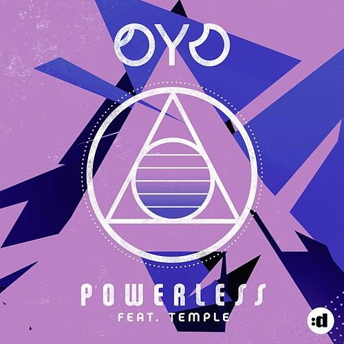 Powerless by Oyo