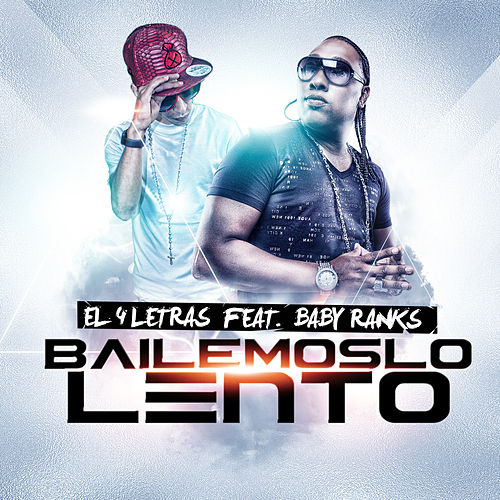 Bailemoslo lento (feat. Baby Ranks) by El 4 Letras
