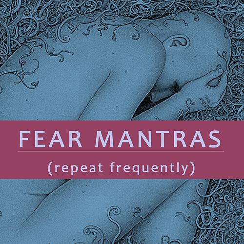 Fear Mantras (Repeat Frequently) de Kurt Bauer