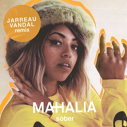 Sober (Jarreau Vandal Remix) by Mahalia