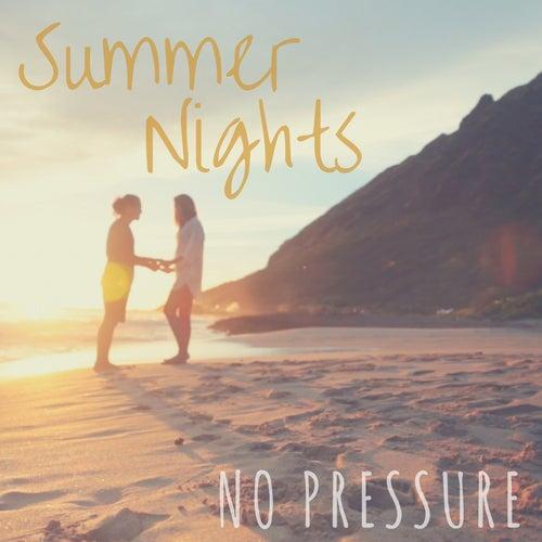 Summer Nights by No Pressure