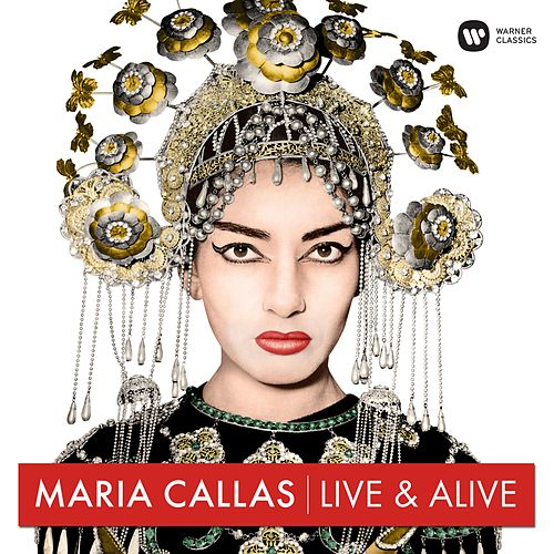 Live & Alive by Maria Callas