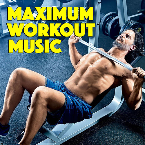 Maximum Workout Music by Various Artists