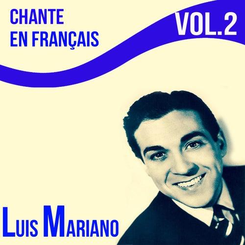 Luis mariano - chante en français, vol. 2 de Luis Mariano