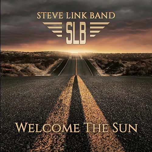 Welcome the Sun by Steve Link Band