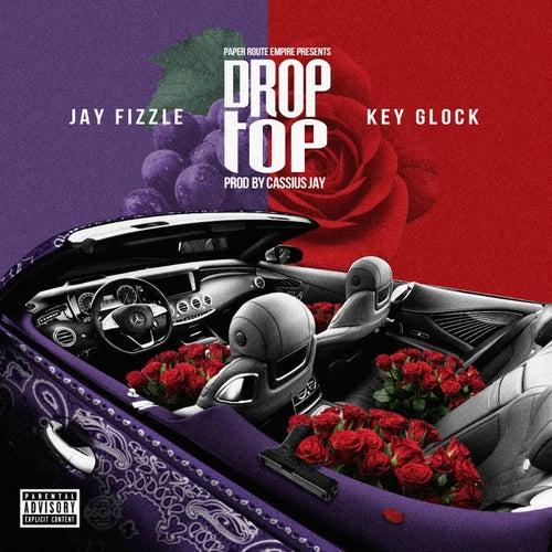 Drop Top (feat. Key Glock) de Jay Fizzle