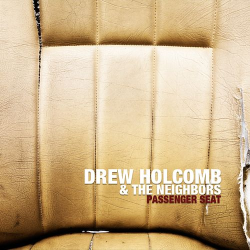 Passenger Seat by Drew Holcomb