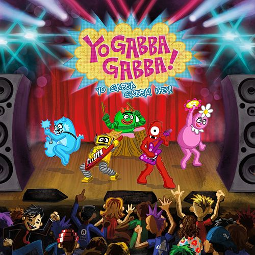 Yo Gabba Gabba! Hey! by Various Artists