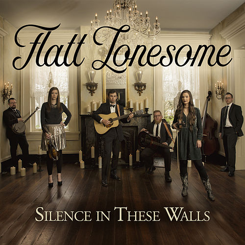 Silence In These Walls by Flatt Lonesome