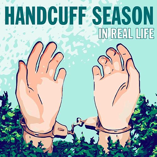 Handcuff Season by In Real Life