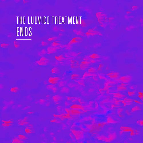 Ends (Remastered) de The Ludvico Treatment