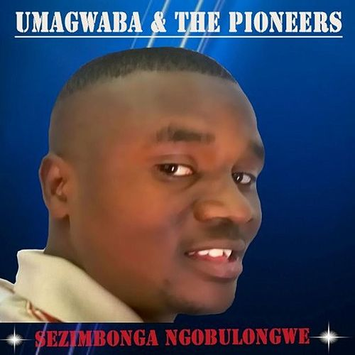Sezimbonga Ngobulongwe von The Pioneers